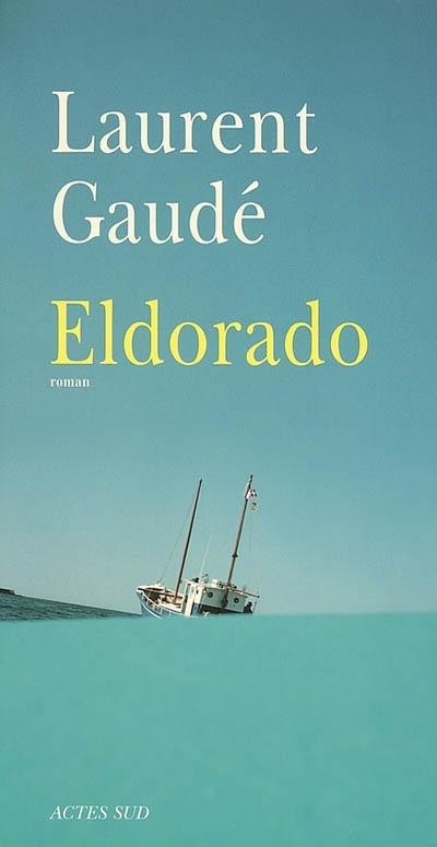 """""""Eldorado"""" de Laurent Gaudé. Passionnant et triste, ce livre traite de l'immigration clandestine en provenance de l'Afrique du Nord vers l'île de Lampedusa."""
