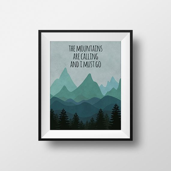 The Mountains Are Calling and I Must Go John Muir by aenaondesign
