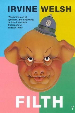 Filth by Irvine Welsh - disturbing and upsetting, it is like a car wreck. You can't look away.