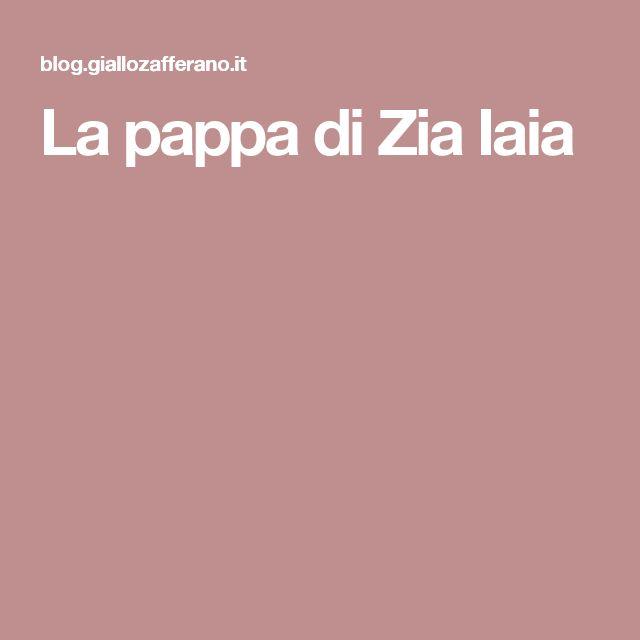 La pappa di Zia Iaia
