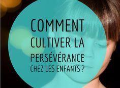 Comment cultiver la persévérance chez les enfants ?