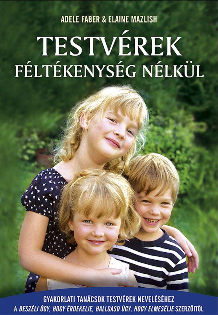 Testvérek féltékenység nélkül (könyv) - Adele Faber - Elaine Mazlish   rukkola.hu