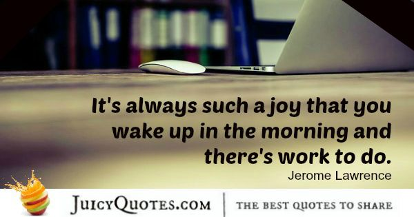 Good Morning Quote - Jerome Lawrence
