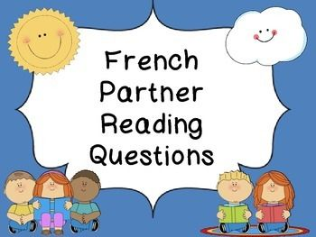 French Freebie - Partner Reading Questions Here is a card with simple French questions. Print multiple copies to keep in your classroom library. Students doing partner reading can use the card to guide their questioning. Can use in grade 1/2 Immersion, or 4/5 Core.