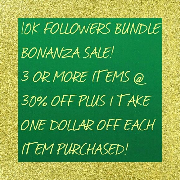 SALE ENDS TODAY! ❤❤❤ I hit 10K followers! What does this mean for you? This means the following: My bundle discount is now 3 or more items for 30% off PLUS $1 off each item you purchase (not to exceed $5). I'm taking the $1 off each item so you save on shipping! Shipping will remain at $4.99 as Poshmark does BUT by taking $1 off per item,  that's taking away one dollar from the shipping you WOULD HAVE PAID if I had just given a bundle discount! BOGO scarves count as ONE item. Other than that…