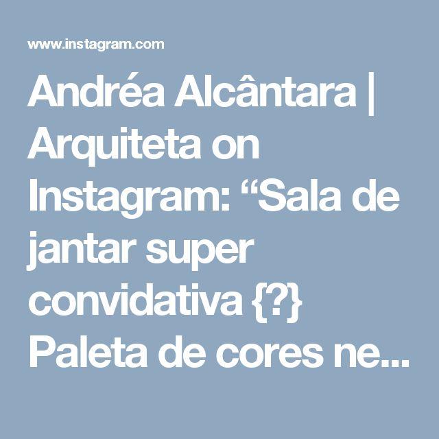 "Andréa Alcântara   Arquiteta on Instagram: ""Sala de jantar super convidativa {💜} Paleta de cores neutra e aconchegante { Projeto Larsson Mantovani }"""
