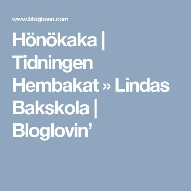 Hönökaka | Tidningen Hembakat » Lindas Bakskola | Bloglovin'