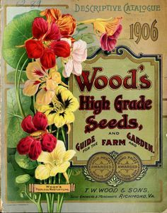 Front cover of 'Wood's High Grade Seeds' 1906 with an illustration of Wood's 'Peerless Nasturtiums.' T. W. Wood & Sons, Seed Growers & Merchants. Richmond, Va. U.S. Department of Agriculture, National Agricultural Library. Biodiversity Heritage...