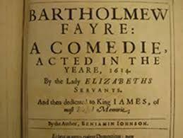 Ben Jonson writes about Puppets and Barhtolomew Faire: Broadside for Ben Jonson's Bartholomew Fayre
