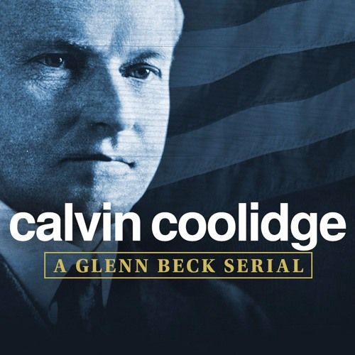 Calvin Coolidge Part 2- The Glenn Beck Program with Glenn Beck, Pat Gray, Stu Burguiere and Jeff Fisher, Weekdays 9a–12pm ET on TheBlaze Radio  Facebook: Glenn Beck Twitter: @glennbeck