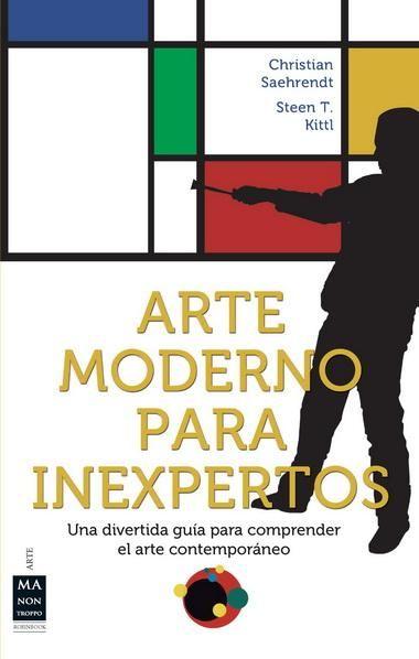 #Arte / Historia y Teoría ARTE MODERNO PARA INEXPERTOS - Christian Saehrendt #Robinbook