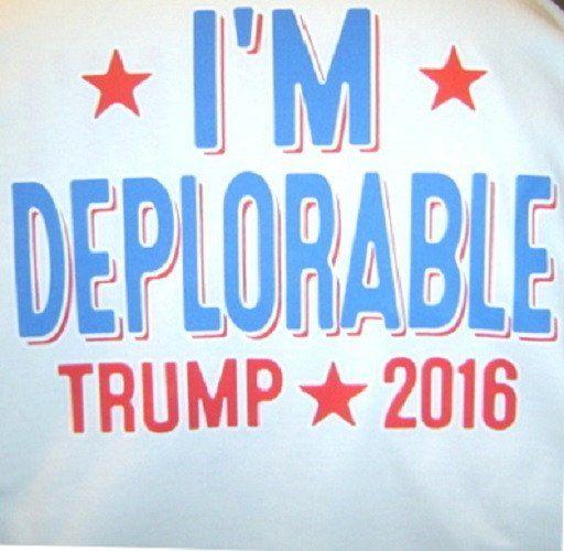 I'm Deplorable Trump 2016 Shirt