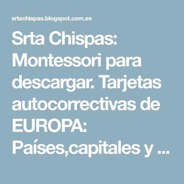 Srta Chispas: Montessori para descargar. Tarjetas autocorrectivas de EUROPA: Países,capitales y banderas.