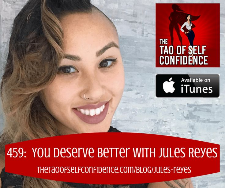 You Deserve Better With Jules Reyes