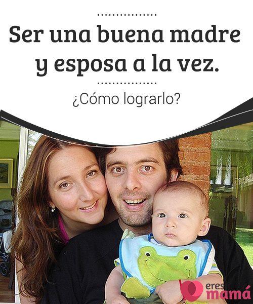 Ser una buena madre y esposa a la vez. ¿Cómo lograrlo? Administrar nuestro tiempo para ser una buena madre y esposa a la vez es la clave mantener un hogar armónico y feliz, en este post te decimos como lograrlo