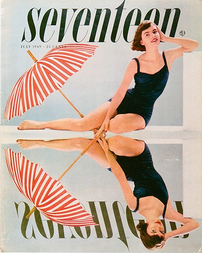 Seventeen  Cipe Pineles  After 10 years as art director of Glamour, Pineles moved to Seventeen, the first magazine for teenage girls, for which she commissioned the best artists of the time. This cover of the July 1949 issue illustrates her eye for detail and inventive approach to graphic design – what appears to be a mirror image was carefully nuanced to create a more interesting trompe l'oeil.