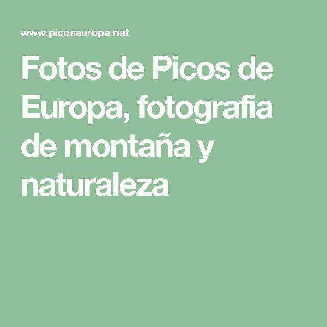 Fotos de Picos de Europa, fotografia de montaña y naturaleza