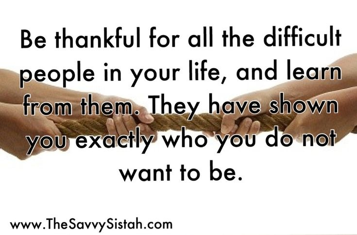 Bet you never thought you should be thankful for difficult people...here's the reason why!