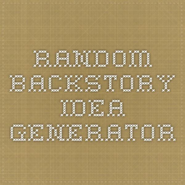 Random Backstory Idea Generator