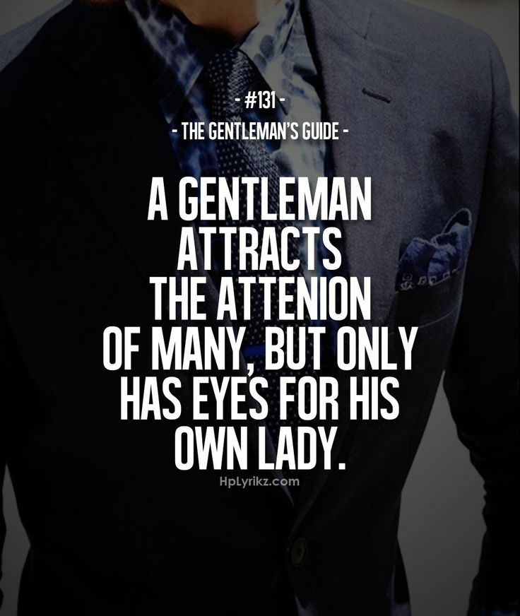 The Gentlemen's Guide: #131 This can be difficult at times. Because when you act genuinely and stand up for good morals, women are attracted to you. Especially when you do so with confidence... but it is up to you as a man to be sure and only focus your passions on God first, and then your lady. To give examples of your comittment to her.