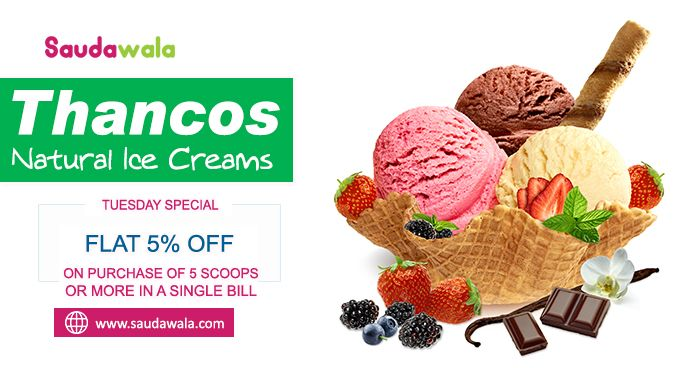 Tuesday Special: Flat 5% Off on Thancos Natural Ice Creams.