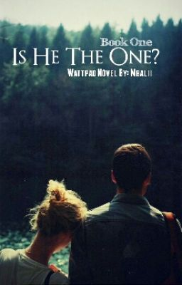 """You should read """"Is He The One? [Book One]"""" on #Wattpad. #teenfiction"""