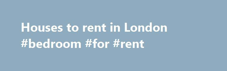 Houses to rent in London #bedroom #for #rent http://bedroom.remmont.com/houses-to-rent-in-london-bedroom-for-rent/  #2 bedroom house # London 7 photos Just added Just added 2nd Sep 2016 1,450 pcm ( 335 pw) 2 bed terraced house to rent Manor Grove, London SE15 Listed on 2nd Sep 2016 This delightful two double bedroom terraced house is presented to the market in excellent condition. Having being totally refurbished this property benefits from having a newly fitted kitchen, fitted bathroom with…