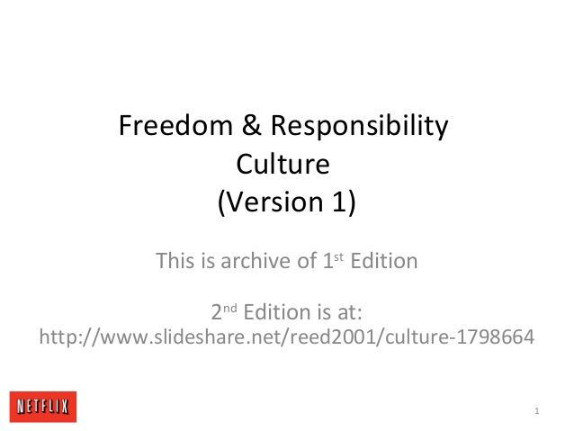 Netflix Culture (Original 2009 version) by Reed Hastings via slideshare Netflix Does Not Have an Unlimited Vacation Policy
