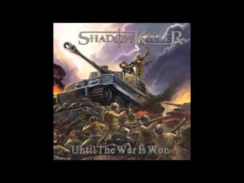 Shadowkiller - Until the War is Won {Full Album}
