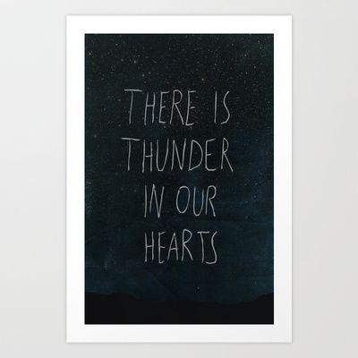 There Is Thunder In Our Hearts Art Print by RedPaintedWreck - $15.60