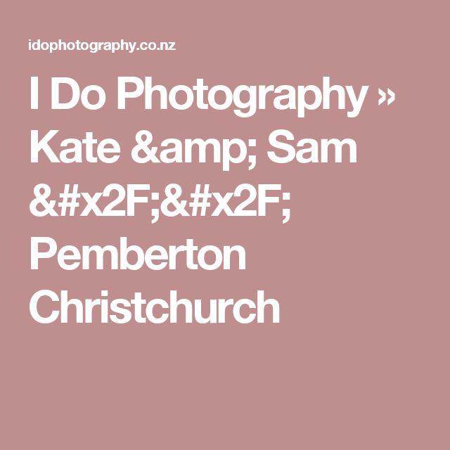 I Do Photography  » Kate & Sam // Pemberton Christchurch