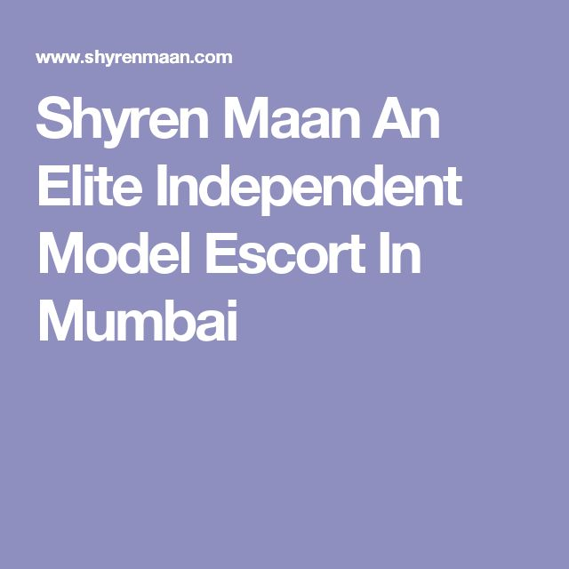Shyren Maan An Elite Independent Model Escort In Mumbai