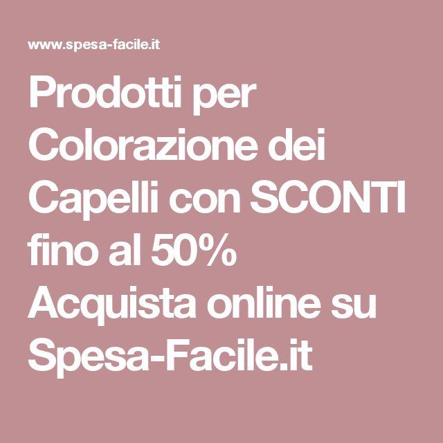 Prodotti per Colorazione dei Capelli con SCONTI fino al 50% Acquista online su Spesa-Facile.it