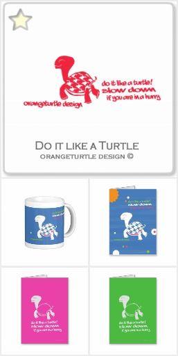 Do it like a Turtle