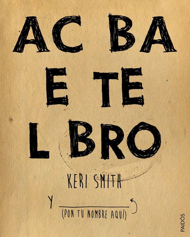 ACABA ESTE LIBRO - KERI SMITH, comprar el libro