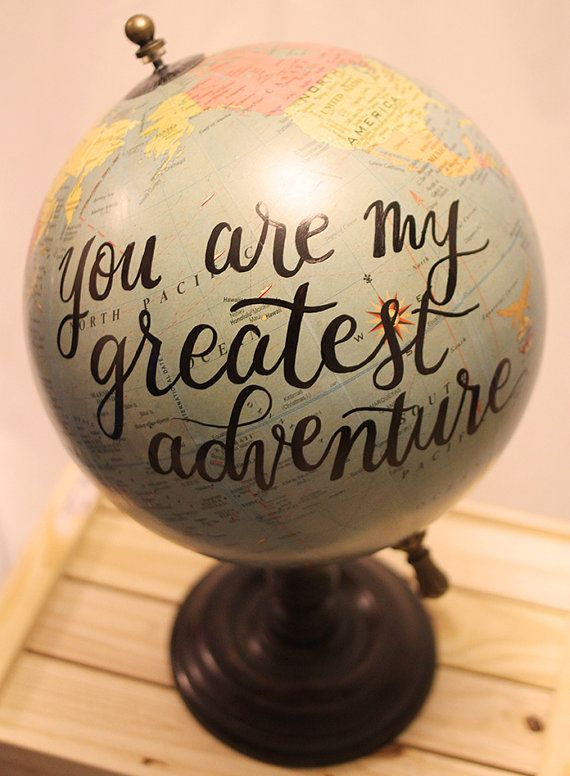 Hand Lettered Painted Globe // You Are My by WaverlyDesignCo