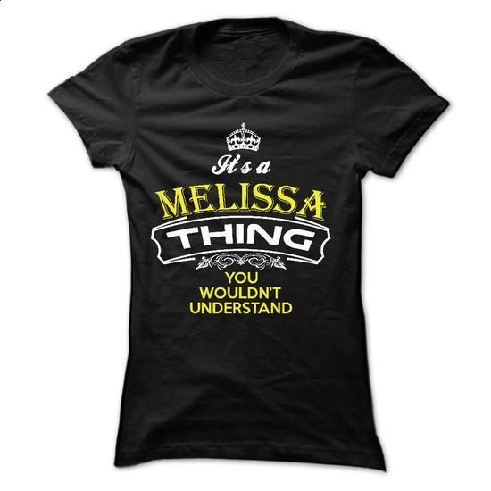 MELISSA THING - #printed t shirts #short sleeve sweatshirt. ORDER NOW => https://www.sunfrog.com/Names/MELISSA-THING.html?60505