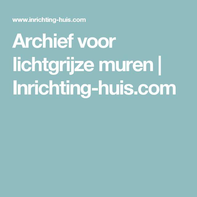 Archief voor lichtgrijze muren | Inrichting-huis.com