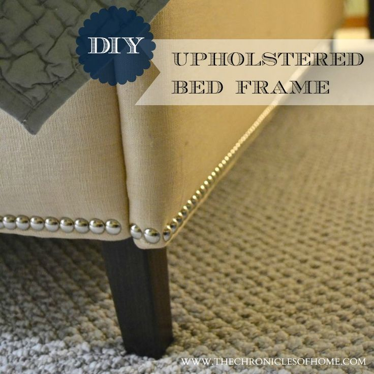 the chronicles of home diy upholstered bed frame