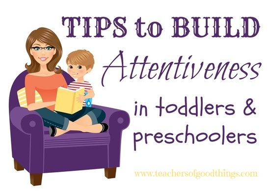 Tips to Build Attentiveness in Toddlers and Preschoolers