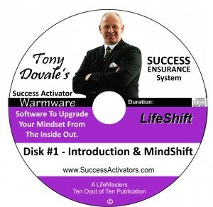 Tony Dovale - Success Activator - Life Shift Formula Won - Success ENSURANCE System -6 Cd Set Special Launch- Transform your Future and Ensure your Success ...  Speaker, Coach, Facilitator - Transformer - tonydovalespeaks.com