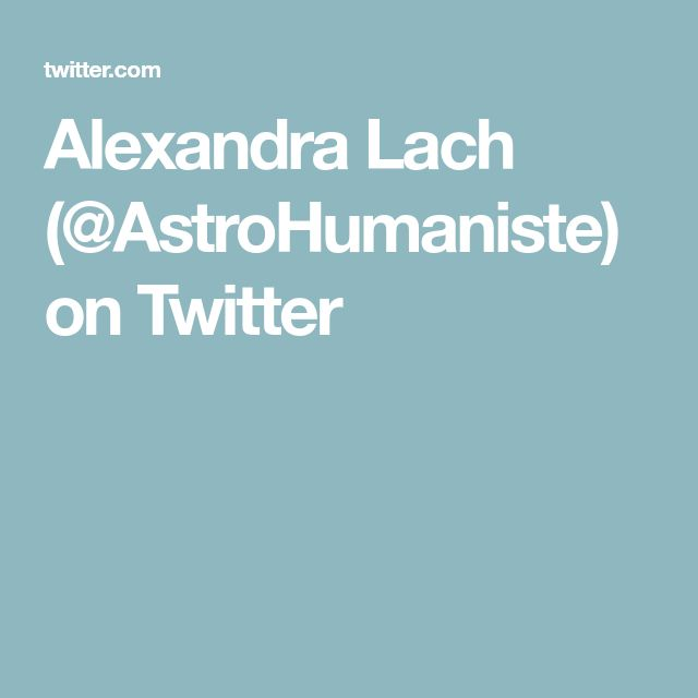 Alexandra Lach (@AstroHumaniste) on Twitter