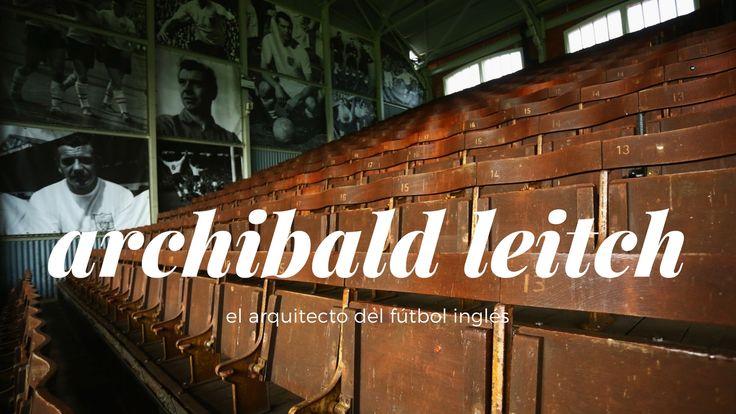 Archibald Leitch, el arquitecto del fútbol inglés