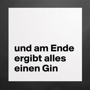 und am Ende ergibt alles einen Gin {product.current-color-title} {product.keywords}