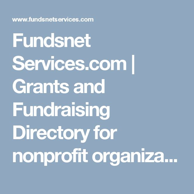 Fundsnet Services.com | Grants and Fundraising Directory for nonprofit organizations and schools.