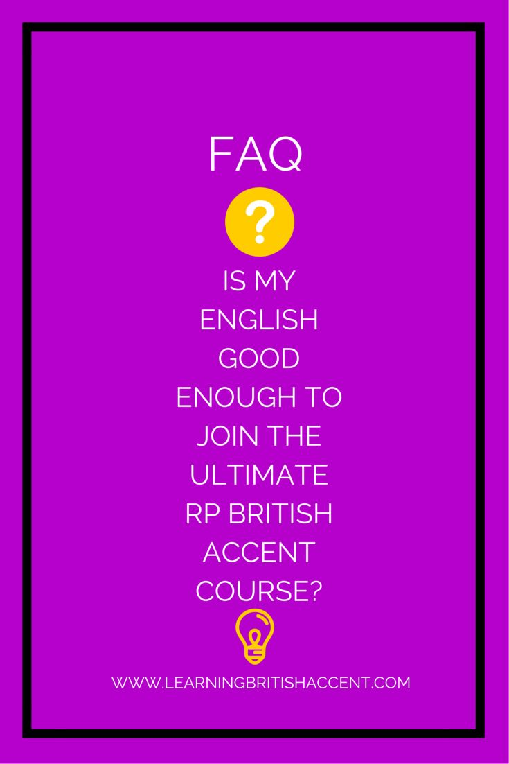 FAQ | Learning RP British Accent