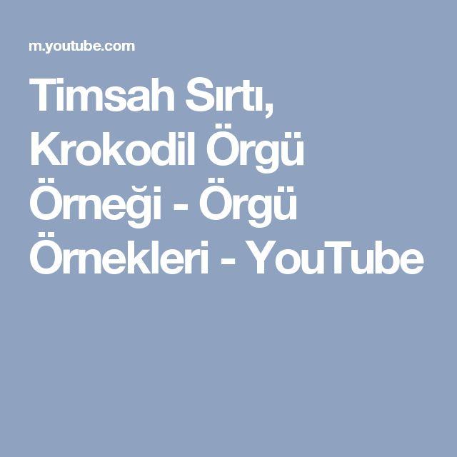 Timsah Sırtı, Krokodil Örgü Örneği - Örgü Örnekleri - YouTube