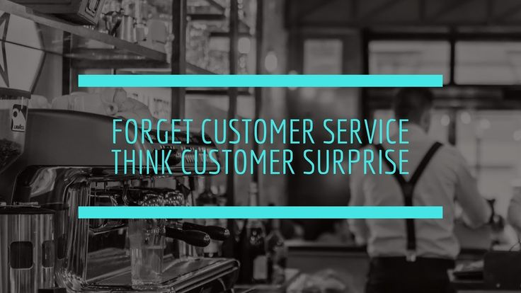 Video 28: Forget Customer Service! Think Customer Surprise | How To Star...