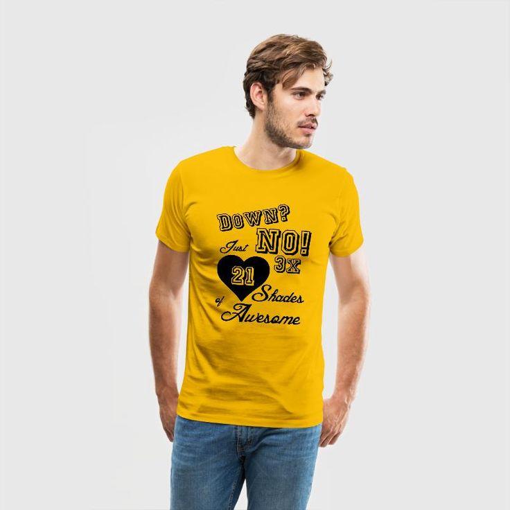 """Liebevoll gestaltete Shirts und Geschenke für den Support von Personen mit Trisomie 21. """"Down? No! Just 3x 21 Shades of Awesome"""" #trisomie21 #downsyndrom #support #awesome #spitze #klasse #unterstützung #familie #shirts #sprüche #geschenke"""