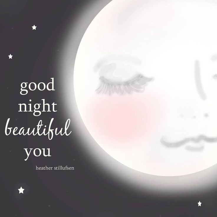 Good night beautiful you.  time to relax and regroup. #takecareofyou #moon #goodnight